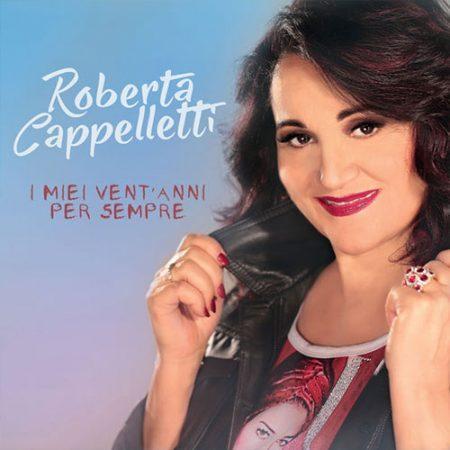 ROBERTA CAPPELLETTI - I MIEI VENT'ANNI SEMPRE