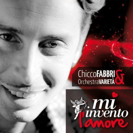 CHICCO FABBRI & ORCHESTRA VARIETÀ - MI INVENTO L'AMORE