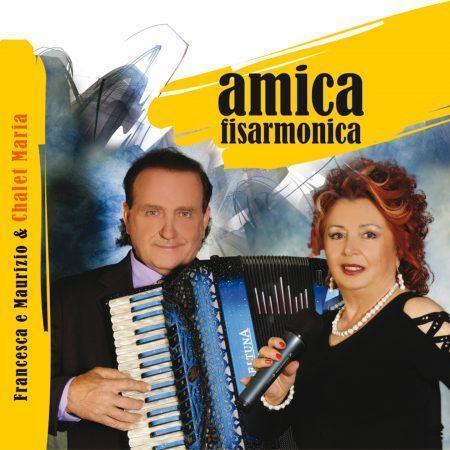FRANCESCA E MAURIZIO E CHALET MARIA - AMICA FISARMONICA