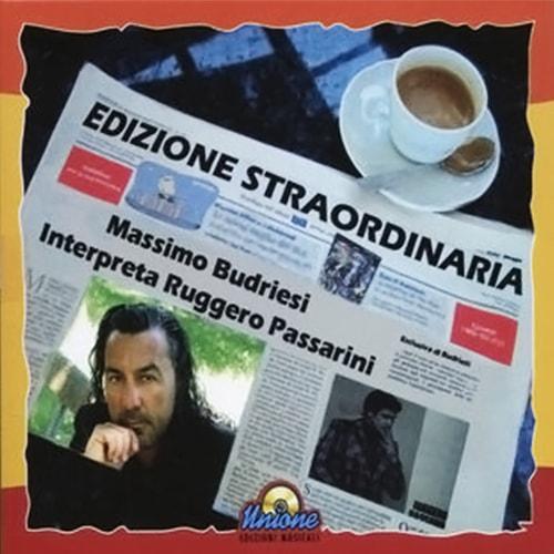 MASSIMO BUDRIESI INTERPRETA RUGGERO PASSARINI – (EDIZIONE STRAORDINARIA)