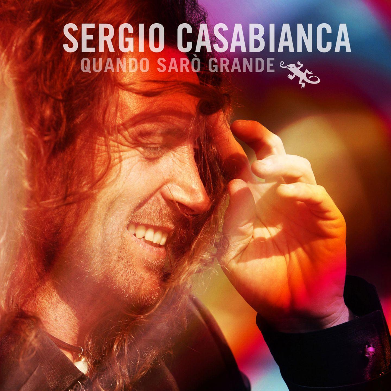 SERGIO CASABIANCA - QUANDO SARÒ GRANDE
