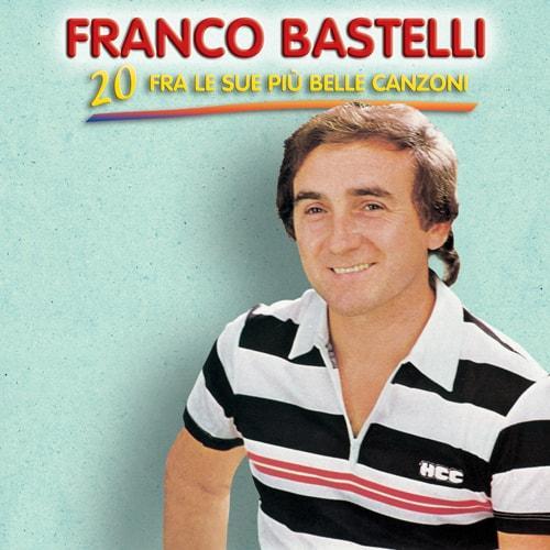FRANCO BASTELLI - 20 FRA LE SUE PIÙ BELLE CANZONI