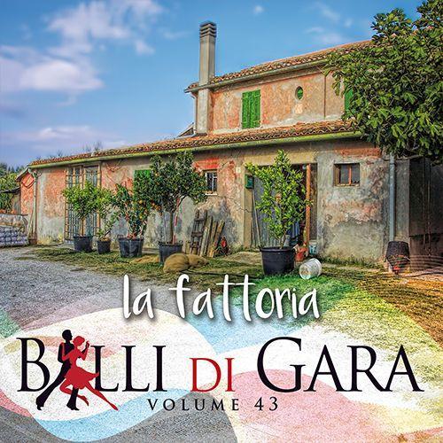 LA FATTORIA - BALLI DI GARA (VOLUME 43)