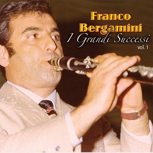 FRANCO BERGAMINI - I GRANDI SUCCESSI