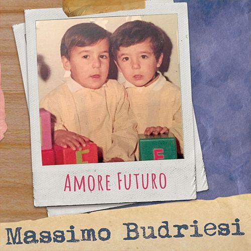 MASSIMO BUDRIESI - AMORE FUTURO
