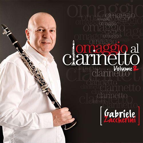 GABRIELE ZACCHERINI - OMAGGIO AL CLARINETTO (VOLUME 2)
