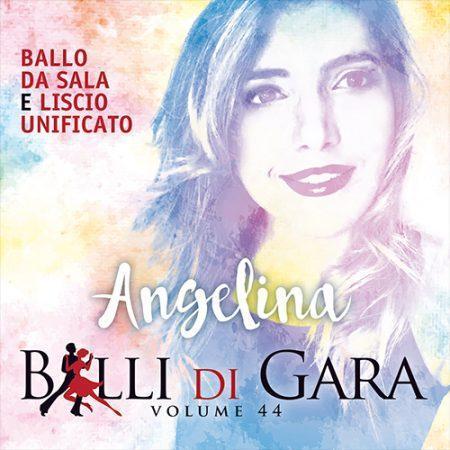 ANGELINA – BALLI DI GARA (VOLUME 44)