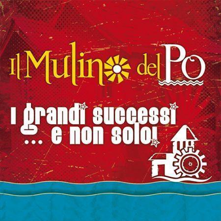 Il MULINO DEL PO - I GRANDI SUCCESSI E NON SOLO