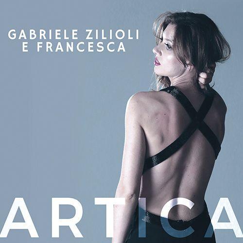 GABRIELE ZILIOLI & FRANCESCA - ARTICA