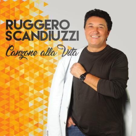RUGGERO SCANDIUZZI - CANZONE ALLA VITA