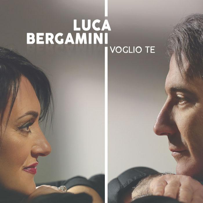 LUCA BERGAMINI - VOGLIO TE
