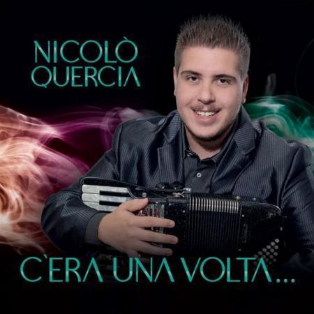 NICOLÒ QUERCIA - C'ERA UNA VOLTA...