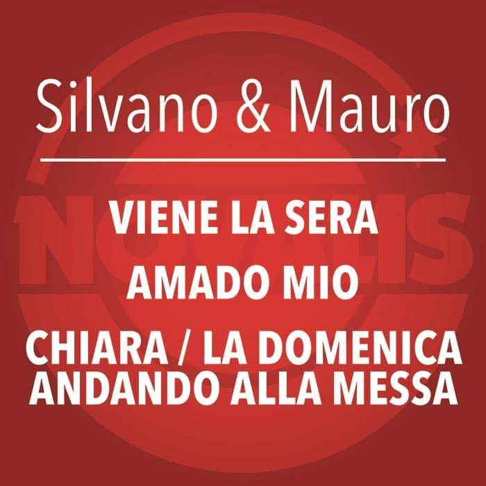 SILVANO & MAURO – VIENE LA SERA / AMADO MIO / CHIARA – LA DOMENICA ANDANDO ALLA MESSA