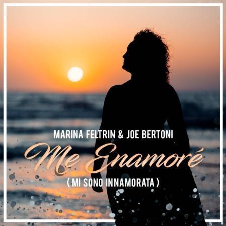 MARINA FELTRIN & JOE BERTONI - ME ENAMORÈ