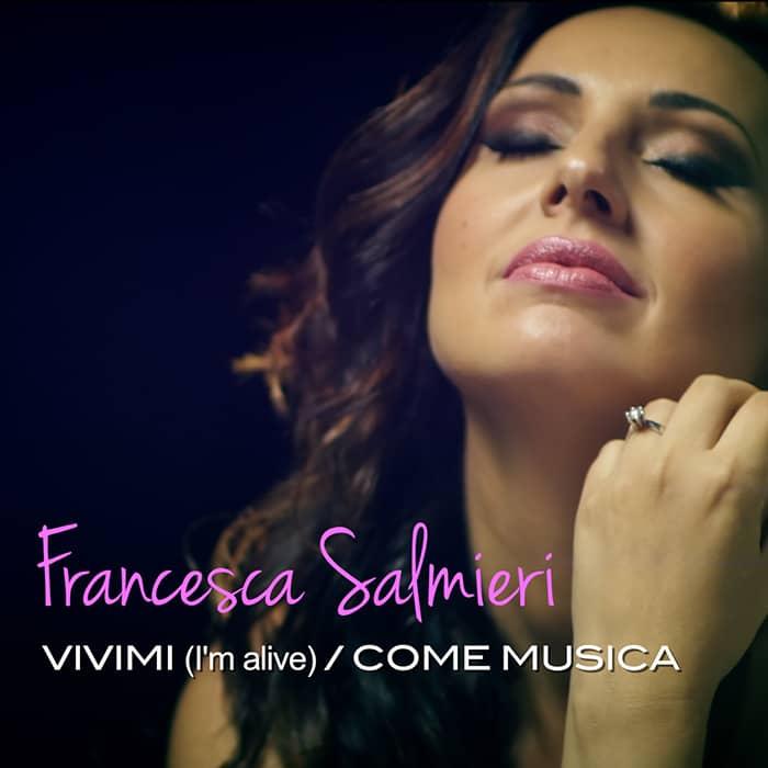 FRANCESCA SALMIERI – VIVIMI / COME MUSICA