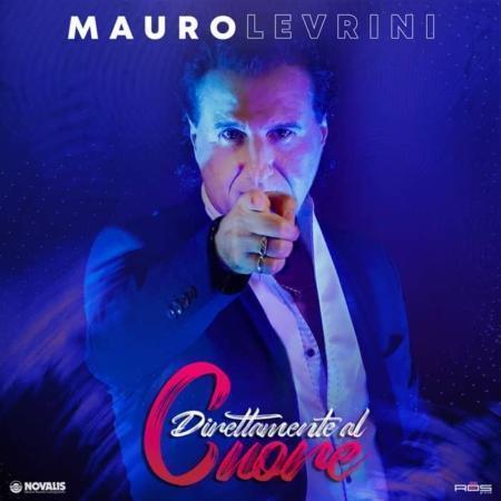 MAURO LEVRINI - DIRETTAMENTE AL CUORE