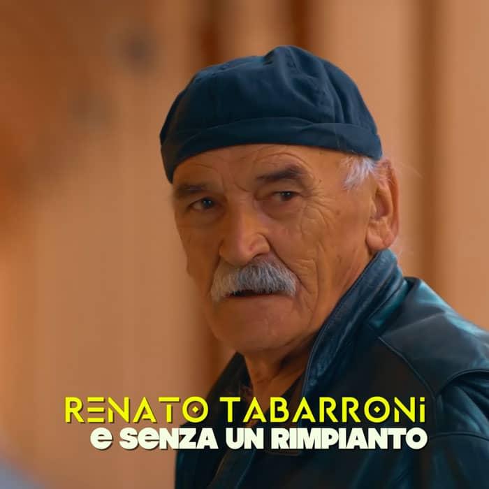 RENATO TABARRONI - E SENZA UN RIMPIANTO
