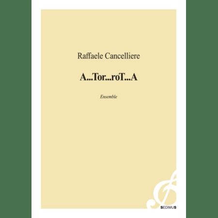 RAFFAELE CANCELLIERE - A...TOR...ROT...A