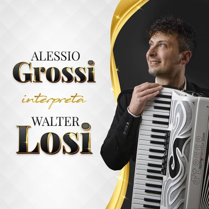 ALESSIO GROSSI INTERPRETA WALTER LOSI