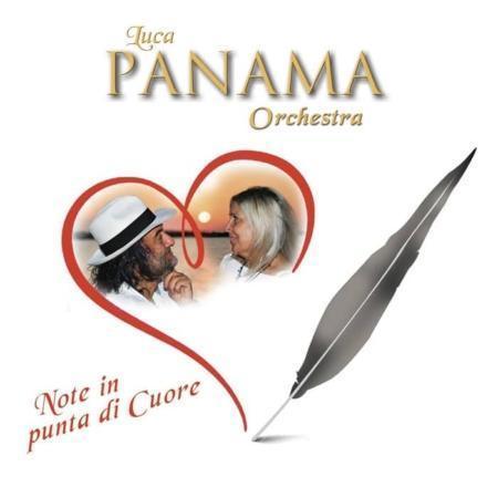LUCA PANAMA ORCHESTRA - NOTE IN PUNTA DI CUORE